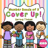 Number Bonds of 5 Cover Up! Spring Theme