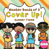 Number Bonds of 5 Cover Up! Summer Theme