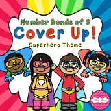 Number Bonds of 5 Cover Up! Superhero Theme