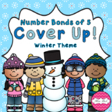 Number Bonds of 5 Cover Up! Winter Theme