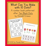 Number Book/Writing Practice:  What Can You Make with 10 Dots?
