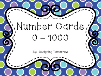 Number Cards for 0 - 1000 ~ Great for practicing ordering numbers and comparing!