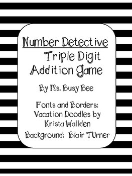 Number Detectives: A Triple Digit Addition Game