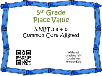 Number Form/Compare Task Card5th Grade Math Common Core 5.NBT.3{QR Codes & Key}