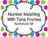 Number Matching with Tens Frames to 100