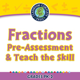 Number & Operations: Fractions - Pre-Assessment & Teach the Skill - PC Gr. PK-2