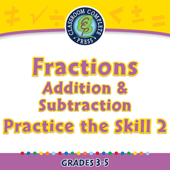 Number & Operations: Fractions - Add & Subtract - Practice 2 - PC Gr. 3-5