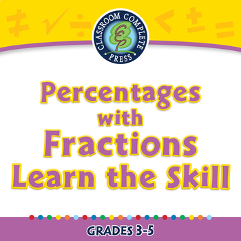 Number & Operations: Percentages with Fractions - Learn the Skill - MAC Gr. 3-5