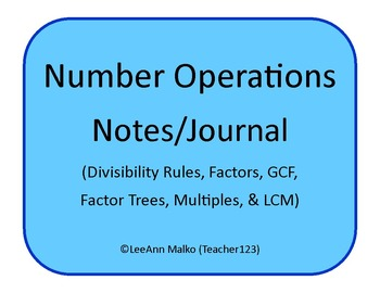 Number Operations (div. rules, GCF, factor trees, LCM) Notes/Journal