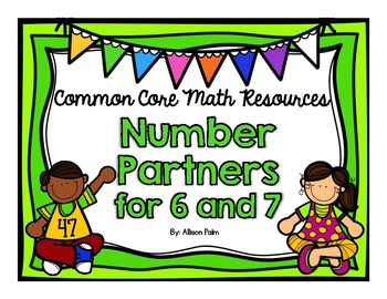 Number Partners for 6 and 7 {Common Core Math Resources}
