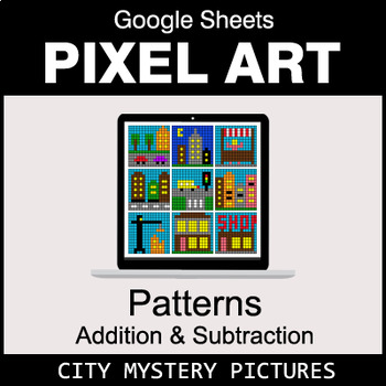 Number Patterns: Addition & Subtraction - Google Sheets - City