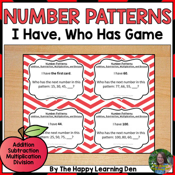 Number Patterns I Have, Who Has Game (Add, Subtract, Multiply, Divide)