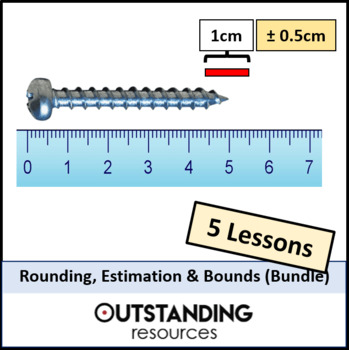 Number: Place Value, Rounding, Estimation and Bounds BUNDLE (7 Lessons)