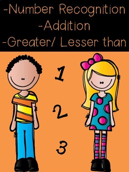 Number Recognition, Addition, and Greater/ Less Than