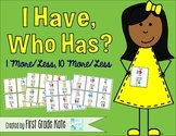 Number Sense: I Have, Who Has for 1 More & Less, 10 More & Less