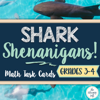 Shark Week Math Task Cards {Shark Shenanigans!}