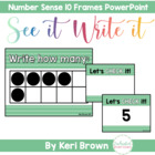 Number Sense Ten Frames Math Center Bundle - Powerpoint See it Write it