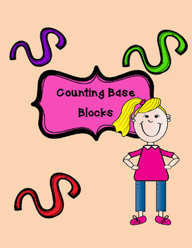 Number Sense and Numeration - Counting Base Blocks