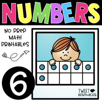 All About the NUMBER SIX ~ NO PREP Number Sense Kindergarten Math Printables