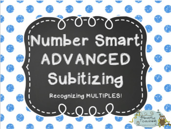 Number Smart ADVANCED Subitizing: Recognizing Multiples! PDF Version