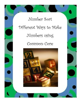 Number Sort Different Ways To Make Numbers Using Common Core