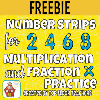 Number Strips for Multiplication and Fraction Practice - FREEBIE!