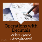 Number System: Add, Subtract, Multiply, Divide Decimals. Storyboard for Game