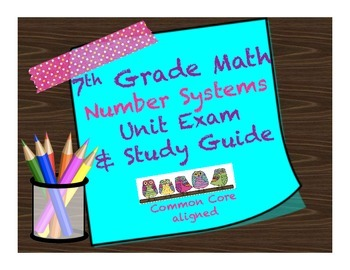 Number Systems Exam and Study Guide 7th Grade Math