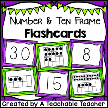 Number & Ten Frame Flashcards {1 to 30} by A Teachable Teacher | TpT