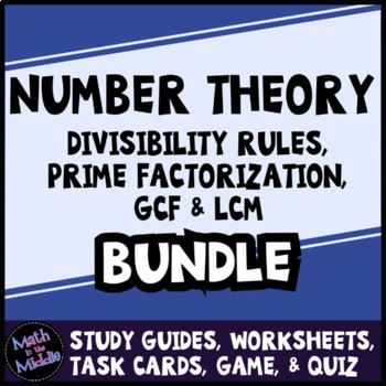 Number Theory Bundle - Divisibility, Prime Factorization, GCF & LCM