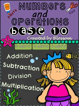 Number and Operations Base 10 (addition, subtraction, multiply and division)