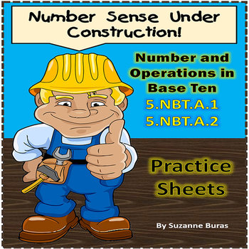 Number and Operations in Base Ten: 5.NBT.1-2 - Practice Sheets and Aides