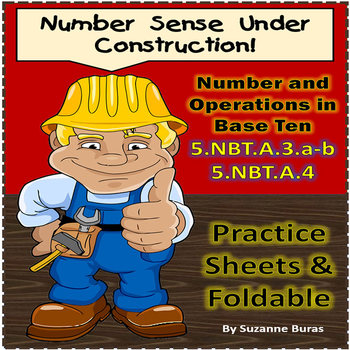 Number and Operations in Base Ten: 5.NBT.A.3-4 - Practice Sheets and Foldable