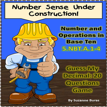 Number and Operations in Base Ten: 5.NBT.A Guess My Decimal! 20 Questions Game