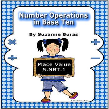 Place Value: Number and Operations in Base Ten Practice Sheets - 5.NBT.A.1