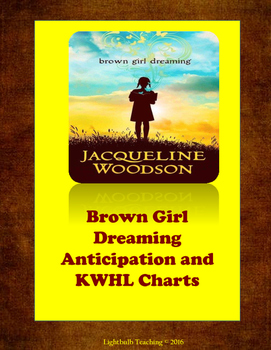 Brown Girl Dreaming Anticipation Guide and KWHL Chart