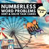 Numberless Word Problems Sort & Solve Grade 3/4 Not Just T