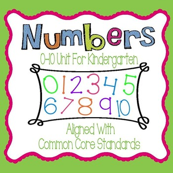 Numbers 0-10 Unit for Kindergarten - Aligned with Common Core