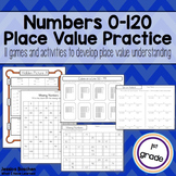 Numbers 0-120 Place Value Activities & Games