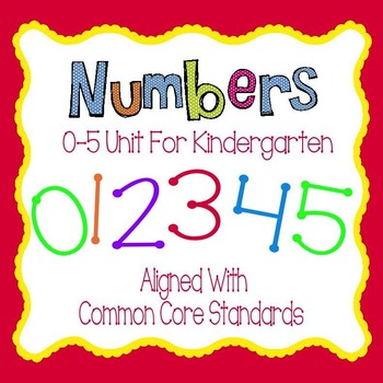 Numbers 0-5 Unit for Kindergarten - Aligned with Common Core