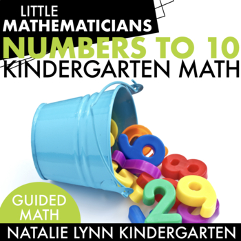 Numbers to 10 Unit: Kindergarten Guided Math