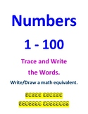 Printing Practice 1-100 Trace, Write the words, write/draw math equiv