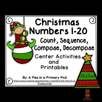 Numbers 1-20 Count, Sequence, Compose, Decompose (Christma