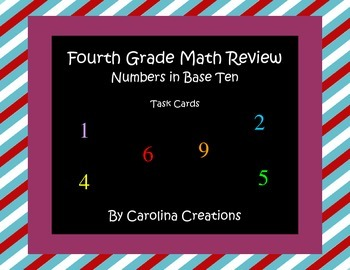 Numbers Base Ten Task Cards - Fourth Grade Common Core Math Review