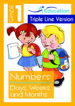 Numbers - Days, Weeks and Months - Grade 1 (with 'Triple-Track Writing Lines')