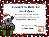 Numbers In Base Ten Board Game | 4th Grade Common Core Aligned