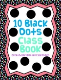 Numbers, Literacy and Art: Ten Black Dots Class Book