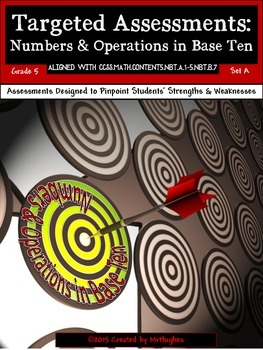 Numbers & Operations in Base Ten - Common Core Math Targeted Assessments
