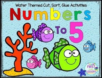 Numbers To 5: Water Themed Cut, Sort, Paste Activities