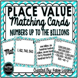 Place Value Matching Cards & Activities-Up To Billions